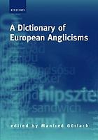 A dictionary of European anglicisms : a usage dictionary of anglicisms in sixteen European languages