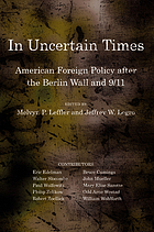 In uncertain times : American foreign policy after the Berlin Wall and 9/11