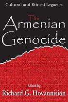The Armenian genocide : cultural and ethical legacies