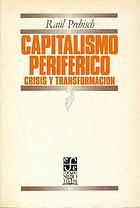 Capitalismo periférico : crisis y transformación