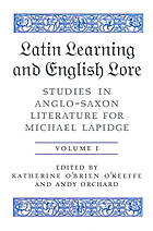 Latin learning and English lore : studies in Anglo-Saxon literature for Michael Lapidge