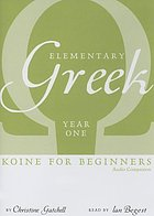 Elementary Greek Koine for beginners : audio companion, year one