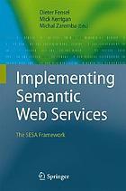 Implementing Semantic Web services the SESA framework