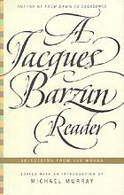 A Jacques Barzun reader : selections from his works