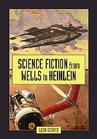 Science fiction from Wells to Heinlein
