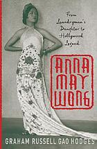 Anna May Wong : a biography