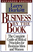 Business by the book : the complete guide of Biblical principles for business men and women