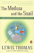 The medusa and the snail : more notes of a biology watcher
