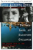 By the lake of sleeping children : the secret life of the Mexican border