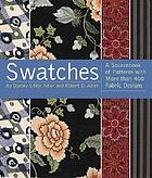 Swatches : a sourcebook of patterns with more than 600 fabric designs