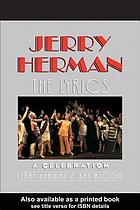 Jerry Herman the lyrics : a celebration