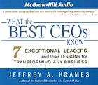 What the best CEOs know [7 exceptional leaders and their lessons for transforming any business