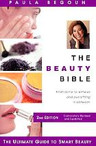 The beauty bible : the ultimate guide to smart beauty
