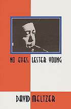 No eyes : Lester Young