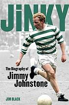 Jinky : the biography of Jimmy Johnstone