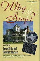 Why stop? : a guide to Texas historical roadside markers