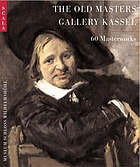 The Old Masters Gallery Kassel : 60 masterpieces