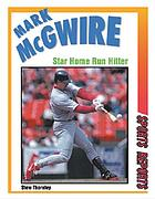 Mark McGwire : star home run hitter