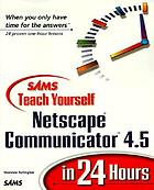 Sams teach yourself Netscape Communicator 4.5 in 24 hours