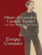 Allegro de concierto ; Capricho español and other works for solo piano