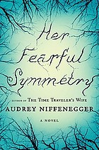 Her fearful symmetry : a novel