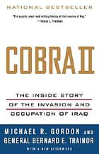 Cobra II : the inside story of the invasion and occupation of Iraq