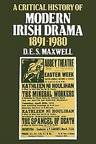 A critical history of modern Irish drama, 1891-1980
