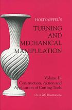 The principles of construction, action, and application, of cutting tools used by hand, and also of machines derived from the hand tools
