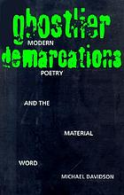 Ghostlier demarcations : modern poetry and the material word