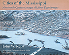 Cities of the Mississippi : nineteenth-century images of urban development