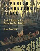 Superior rendezvous-place : Fort William in the Canadian fur trade