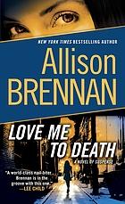 Love me to death : a novel of suspense