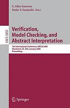Verification, Model Checking, and Abstract Interpretation 7th International Conference, VMCAI 2006, Charleston, SC, USA, January 8-10, 2006, Proceedings