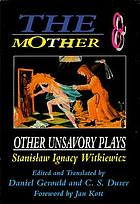 The Mother & other unsavory plays : including the Shoemakers and They