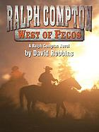 West of Pecos : a Ralph Compton novel