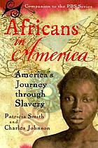 Africans in America : America's journey through slavery