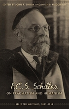F.C.S. Schiller on pragmatism and humanism : selected writings, 1891-1939