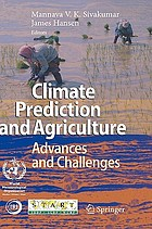 Climate prediction and agriculture advances and challenges