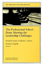 The Professional school dean : meeting the leadership challenges