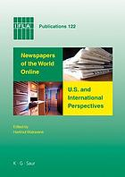 Newspapers of the world online : U.S. and international perspectives : proceedings of conferences in Salt Lake City and Seoul, 2006