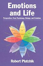 Emotions and life : perspectives from psychology, biology, and evolution