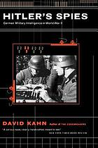 Hitler's spies : German military intelligence in World War II