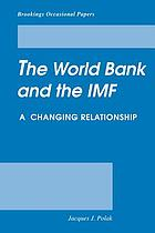 The World Bank and the International Monetary Fund : a changing relationship