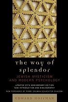 The way of splendor : Jewish mysticism and modern psychology