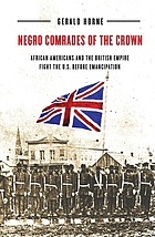 Negro comrades of the Crown African Americans and the British empire fight the U.S. before emancipation