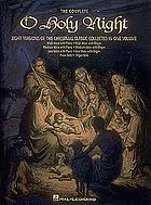 The complete O holy night : eight versions of the Christmas classic collected in one volume
