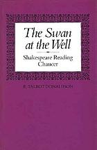 The swan at the well : Shakespeare reading Chaucer