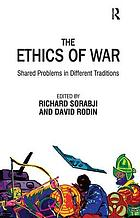 The ethics of war shared problems in different traditions
