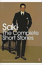 The complete short stories of Saki (H.H. Munro)