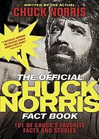 The official Chuck Norris fact book : 101 of Chuck's favorite facts and stories